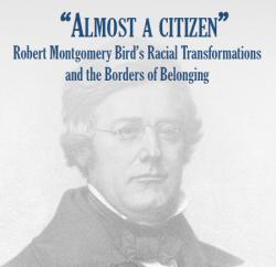 6 December: Dr. Hannah Murray (KCL) on Robert Montgomery Bird