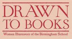 8 March: International Women's Day: Birmingham School Illustrators at the Cadbury