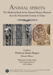 """5 December: """"Animal Spirits: The Medieval Book and the Natural History Museum, from the Nineteenth Century to Today,"""" with Professor Janine Rogers (Mount Allison)"""