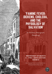27 March: Dr Andrew Mangham (Reading) 'Famine Fever: Dickens, Cholera, and the Physiology of Salvation'