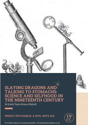 8 March: Dr Emilie Taylor-Brown (Oxford) 'Slaying Dragons and Talking to Stomachs: Science and Selfhood in the Nineteenth Century'