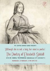 13 February: Dr Serena Trowbridge (BCU) 'Although she is not a lady, her mind is poetic': The Poetry of Elizabeth Siddall