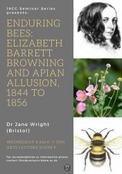 8 May: Dr Jane Wright (Bristol): 'Enduring Bees: Elizabeth Barrett Browning and Apian Allusion, 1844 to 1856'