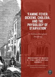 27 March: Dr Andrew Mangham (Reading) 'Famine Fever: Dickens, Cholera, and the Physiology of Starvation'