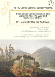 "Postponed!: Dr. Hannah Britton: ""Channels of Communication: The Wordsworths, The Wye and the Letters of 1812"""