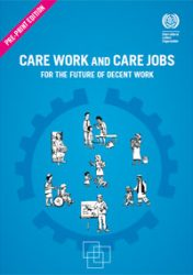 2018 ILO report on Care Work & Care Jobs – Call for action to prevent a global care crisis