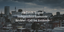 Midlands Engine Independent Economic Review – Call for Evidence