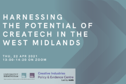 Event: Harnessing the Potential of Createch in the West Midlands – 22nd April 2021, 13:00 – 14:20