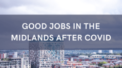 Good Jobs in the Midlands After COVID