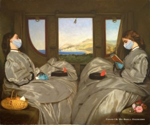 The Travelling Companions by Augustus Egg, edited by Lisa Karra and Anthony Hansle. Two women sit opposite each other in a train carriage wearing luxurious dresses. Lisa Karra has photoshopped medical masks onto to their faces, and wrote 'Cover-19: We Shall Overcome' in the bottom right corner.