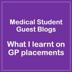 Guest Blog – What I learnt on GP Placements