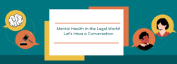 Mental Health in the Legal World: Let's Have a Conversation